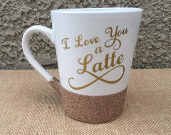 I Love you a Latte - coffee mug