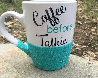 Glitter Dipped Coffee Mug, Coffee Before Talkie, Coffee Mug, Glitter Dipped Mug, Glitter Dipped, Glitter Coffee Mug, Coffee Gift, Mug Gift