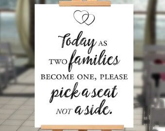 Wedding ceremony sign - please pick a seat not a side - 16x20 - 8x10 PRINTABLE