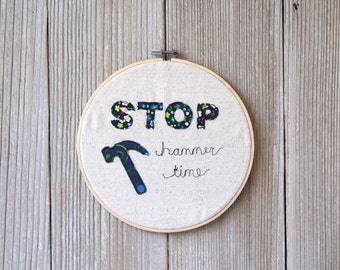 Stop Hammer Time Hoop Art, Funny Retro Freehand Machine Embroidery, Handmade