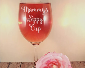 Mommy's Sippy Cup Laser Engraved Wine Glass - Laser Engraved Wine Glass - Gift for New Mom - Mommy Wine Glass
