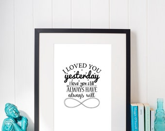 Always love you print - black and white