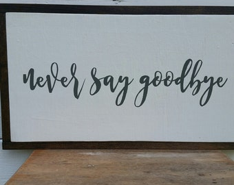 Never Say Goodbye, ready to ship, Bon Jovi sign, military sign, police sign, going away gift