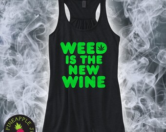 Weed is the new wine Ladies Racerback Flowy Tank - Flowy Racerback Tank 420