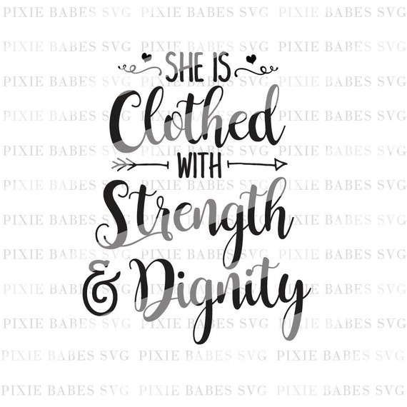 Verse She Is Clothed With Dignity: She Is Clothed With Strength & Dignity SVG Religious SVG