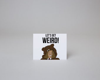 Let's Get Weird - Workaholics Card