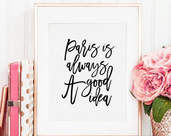 AUDREY HEPBURN QUOTE, Paris Is Always A Good Idea, Travel Poster,Travel Gifts,Boyfriend Gift,Romantic Quote,Typography Prints,Quote Art