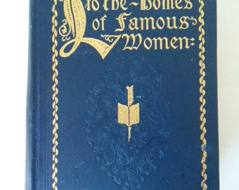 Vintage Book Little Journeys to the Homes of Famous Women 1897 Elbert Hubbard