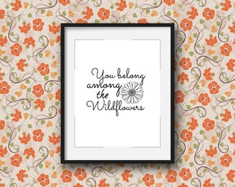 Digital Print You Belong Among The Wildflowers, Printable Wildflower, Tom Petty Wall Art