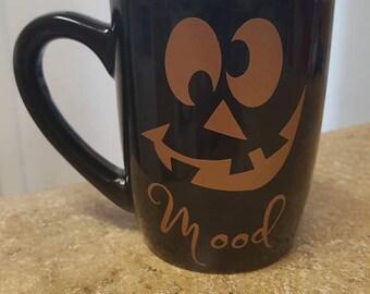 Jack o'Lantern mug, Halloween Mug, funny mug, Halloween gift, Current mood