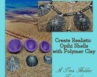 Mastering Faux - Create Realistic Opihi Shells from Polymer Clay and Molds - Tina Holden Polymer Clay Tutorial - Digital PDF File Download