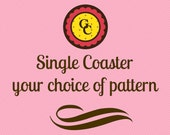 Coaster, Fabric Coaster, Single Coaster(s)   Your choice of Fabric Design