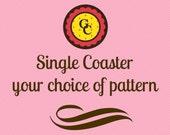 Coaster, Fabric Coaster, Single Coaster(s)   Your choice of Fabric Design