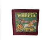 The Story Book of Wheels - Maud and Miska Petersham - 1948 printing