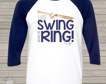 Baseball bachelorette party shirts - last swing before the ring ADULT raglan shirt