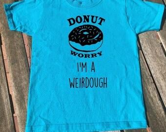 Donut shirt. Donut Worry shirt. Kids Donut Worry shirt.  Cute kids shirts. Funny kids shirts.