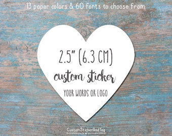 """custom stickers, heart 2.5"""" with your words or logo, envelope seals, wedding favor, personalized stickers, candy buffet stickers (S-17)"""