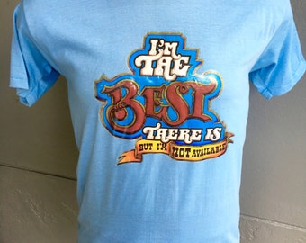 I'm the Best But I'm Not Available 1980s vintage t-shirt - soft and thin blue size medium