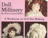 Doll Millinery by Marie Leilani Sitton (A Workbook on Doll Hat Making)