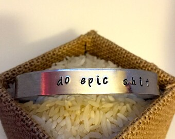 Do Epic Shit hand-stamped cuff bracelet