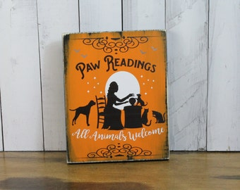 Halloween Sign/Paw Readings Sign/Dogs/Cats/Halloween/Vintage Style/Animals Welcome/Black Cat/Cat Lover/Wood Sign