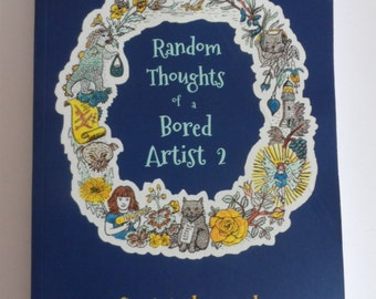 Random Thoughts of a Bored Artist 2 - The Book by Suzi Ashworth