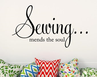 Sewing mends the soul Vinyl Wall Decal - Sewing Room decor Vinyl Lettering Wall Words - Seamstress Craft Room Decal