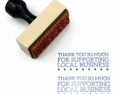 Rubber Stamp Thank You So Much for Supporting Local Business - Thank You Wood Mounted Stamp - Ready To Ship / In Stock