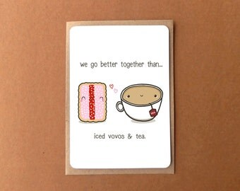 Cute love card, WE GO BETTER together than iced vovos and tea, anniversary card, gift for girlfriend, boyfriend, husband, wife.