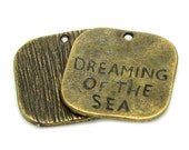 """Bronze Charms : 10 Antique Bronze """"Dreaming of the Sea"""" Charms   Inspirational Stamped Beach Pendants -- 153331.J6B"""