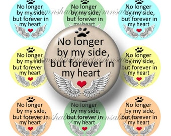 "Pet, Memory, Dog, Cat, 1 Inch Circles, Bottle Cap Images, No Longer At My Side, Saying, Digital Collage Sheet, 1"" Round Images,"