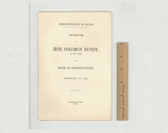 Solomon Bundy, 1878 Speech in House of Representatives, Historical Document About Gold Standard vs Silver, Rare Pamphlet, American History