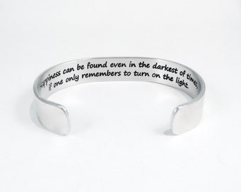"Encouragement Gift ~ Happiness can be found even in the darkest of times, if one only remembers to turn on the light. ~ 1/2"" message cuff"
