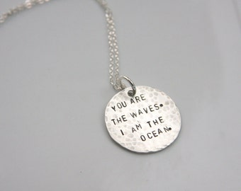 Hand stamped necklace, You are the waves. I am the ocean, inspirational jewelry, sterling silver, beach jewelry