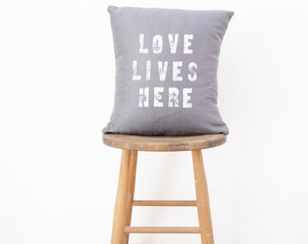 LOVE LIVES HERE // Linen Quote Pillow // Modern Heirloom