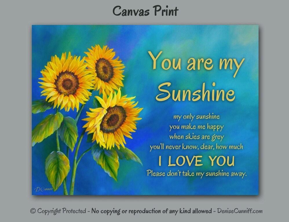 You Are My Sunshine Wall Art Canvas Art Print Sunflower
