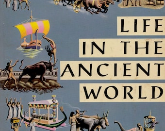 Life in the Ancient World by Bart Winer, illustrated by Steele Savage