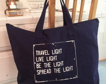 Travel Light.... - Carry All Bag