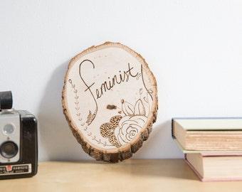 Small Feminist Wood Slice