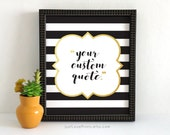 Your Custom Quote | Modern Calligraphy | 8x10 Print