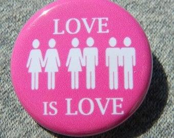 Love is Love Button/Magnet/Bottle Opener