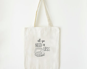 All You Need Is Less / Screenprinted Tote Bag Linen with inner pockets