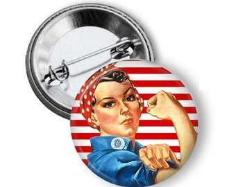 Rosie the Riveter Pin - Rosie the Riveter Button - World War 2 Button- Rosie the Riveter T Shirt Button - We Can Do It Pin