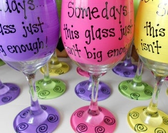 Somedays this glass just isn't big enough!  Funny Wine Glass Gift Boxed