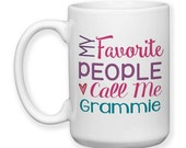 Coffee Mug, 15 oz - My Favorite People Call Me Grammie Grandmother Grandchildren Mother's Day Grammie's Birthday  - Gift Idea
