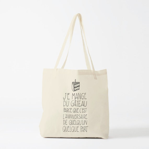 Tote bag, funny french quote, good excuse to eat some cake. Je mange du gâteau parce que, printable quote, inspirational quote.