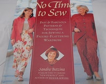 No Time to Sew - Fast and Fabulous Patterns and Techniques for Sewing a Figure-Flattering Wardrobe