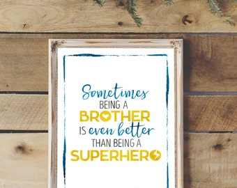 Quote Prints - Brotherly Love - Printable Wall Art - Superhero Wall Art - Sibling Love Quotes - Boys Room Decor - Playroom Art