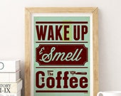 Coffee Typography Poster - 'Wake Up & Smell the Coffee',  Quote Print, Retro Vintage Typography, Kitchen Art