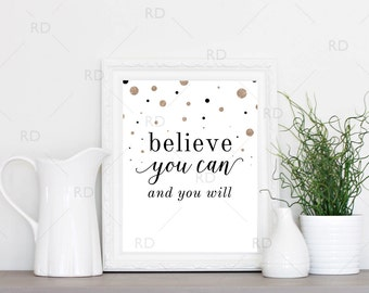 Believe you can and you will - PRINTABLE Wall Art / Inspirational Wall Art / Motivational Wall Art / Positivity Art Print / Think Positive